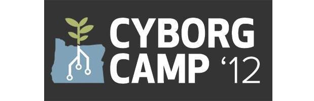 CyborgCamp Portland 2012